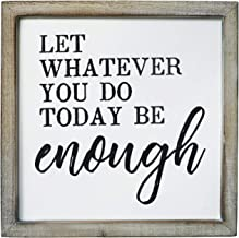 SANY DAYO HOME Wall Decor Signs with Inspirational Sayings 12 x 12 inches Rustic Wood Framed Modern Farmhouse Wall Hanging Art - Let Whatever You Do Today Be Enough