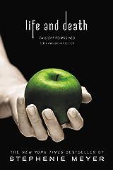 Life and Death: Twilight Reimagined (The Twilight Saga) Kindle Edition