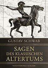 Sagen des klassischen Altertums - Vollständige Ausgabe (German Edition)