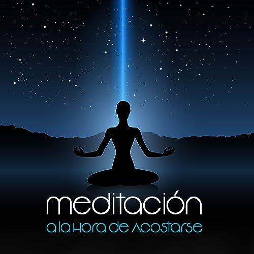 Meditación a la Hora de Acostarse - Música Relajante con ...