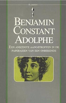 Adolphe: een anecdote aangetroffen in de paperassen van een onbekende
