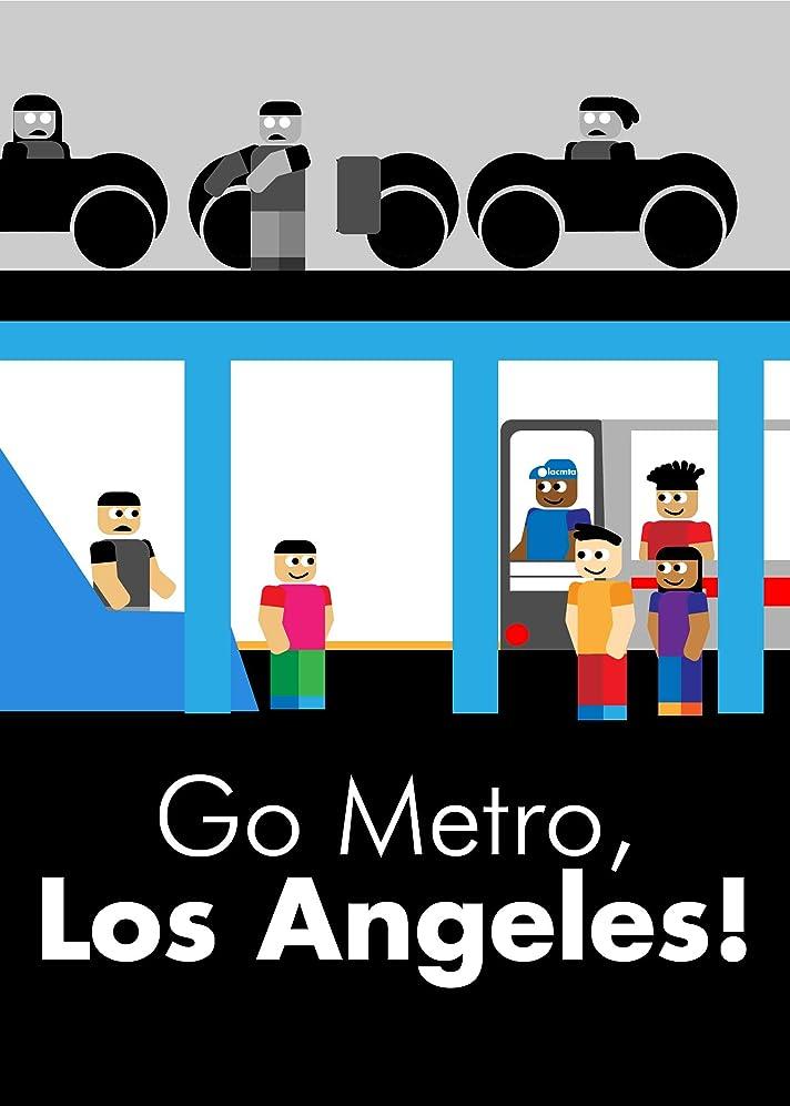 駅影響力のあるトラブルGo Metro, Los Angeles!: A Case Study and Introduction to Transit by Huzail Hassan (English Edition)