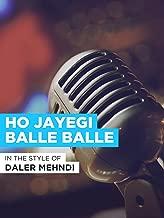 Ho Jayegi Balle Balle in the Style of
