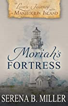 Love's Journey on Manitoulin Island: Moriah's Fortress (Volume 2)