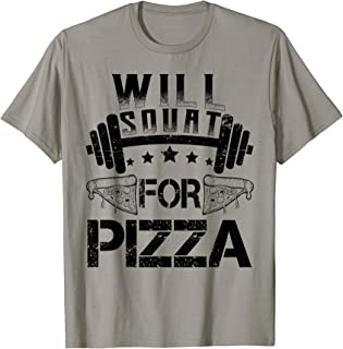 Will Squat For Pizza Funny Fitness T-Shirt