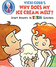 Vicki Cobb's Why Does My Ice Cream Melt?: Smart Answers to STEM Questions (STEM Play)