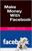 Make Money With Facebook (Business & Investing)