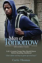 Men of Tomorrow: Taking Boys of Today, Making them Men of Tomorrow, with Yesterday's Values