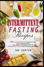 Intermittent fasting recipes: 150 delicious recipes for quick and long-term success . Including an introduction to intermi...
