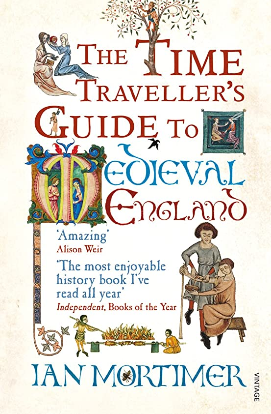 ただやるモールロケットThe Time Traveller's Guide to Medieval England: A Handbook for Visitors to the Fourteenth Century (English Edition)