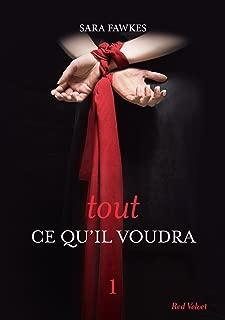 Tout ce qu'il voudra 1 (French Edition)
