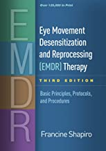 Eye Movement Desensitization and Reprocessing (EMDR) Therapy, Third Edition: Basic Principles, Protocols, and Procedures