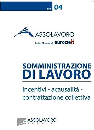 SOMMINISTRAZIONE DI LAVORO: incentivi - acausalità - contrattazione collettiva