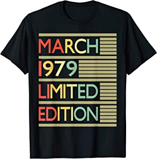 ad6c0beee 40th Birthday Gift March 1979 T-Shirt- 40 Years Old Shirt