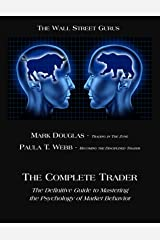 The Complete Trader: The Definitive Guide to Mastering the Psychology of Market Behavior Kindle Edition