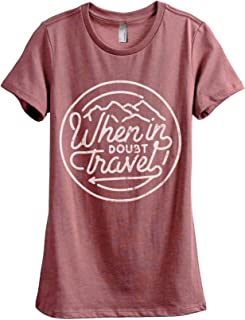 When in Doubt Travel Women's Fashion Relaxed T-Shirt Tee