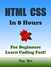 HTML CSS in 8 Hours: For Beginners, Learn Coding Fast! (English Edition)
