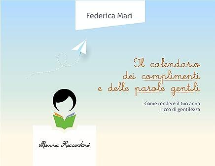 Il Calendario dei complimenti e delle parole gentili: Come rendere il tuo anno ricco di gentilezza