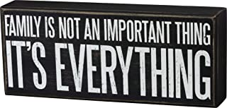 Primitives by Kathy Box Sign - Family is Not an Important Thing It's Everything - 10 inch x 4 inch