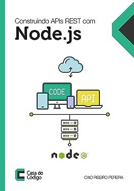 Construindo APIs REST com Node.js: Caio Ribeiro Pereira (Portuguese Edition)