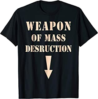 Weapon of Mass Destruction T-Shirt - Funny Gift for the Him
