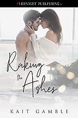Raking the Ashes Kindle Edition