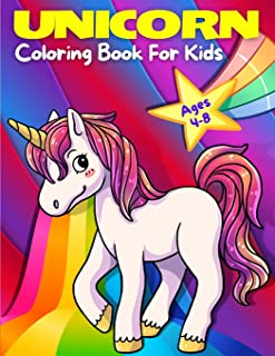 Unicorn Coloring Book For Kids Ages 4-8: Adorable, Cute, Fun And Magical Unicorns Coloring Pages For Girls And Boys For Ag...