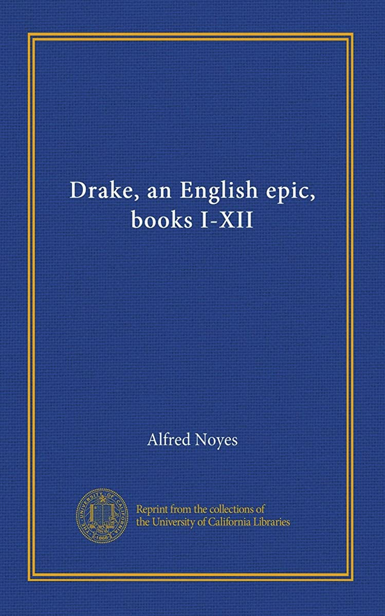 連鎖スペードアパルDrake, an English epic, books I-XII