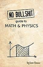 No bullshit guide to math and physics