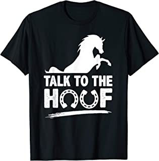 Talk To The Hoof Funny T-Shirt Gift For Horse Lovers Gifts