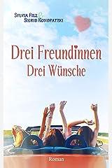 Drei Freundinnen – Drei Wünsche (Nordseefeeling 2) Kindle Ausgabe