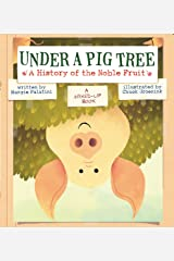 Under a Pig Tree: A History of the Noble Fruit (A Mixed-Up Book) Kindle Edition