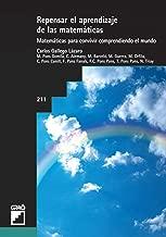 Repensar el aprendizaje de las matemáticas: Matemáticas para convivir comprendiendo el mundo (Spanish Edition)