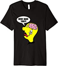 How Dare You? Anti Human Made Global Warming Protest Premium T-Shirt