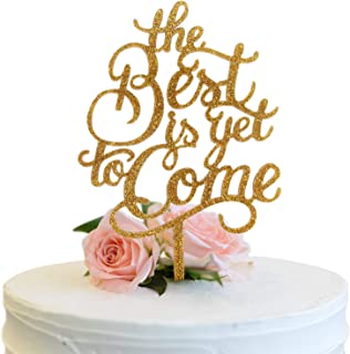 The Best is Yet to Come Gold Glitter Acrylic Cake Topper Fabulous Wedding Anniversary Party Mr & Mrs Keepsake Gifts Decora...