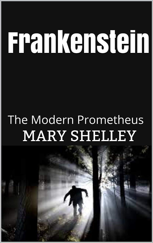 茎マイク安全なFrankenstein: The Modern Prometheus (English Edition)