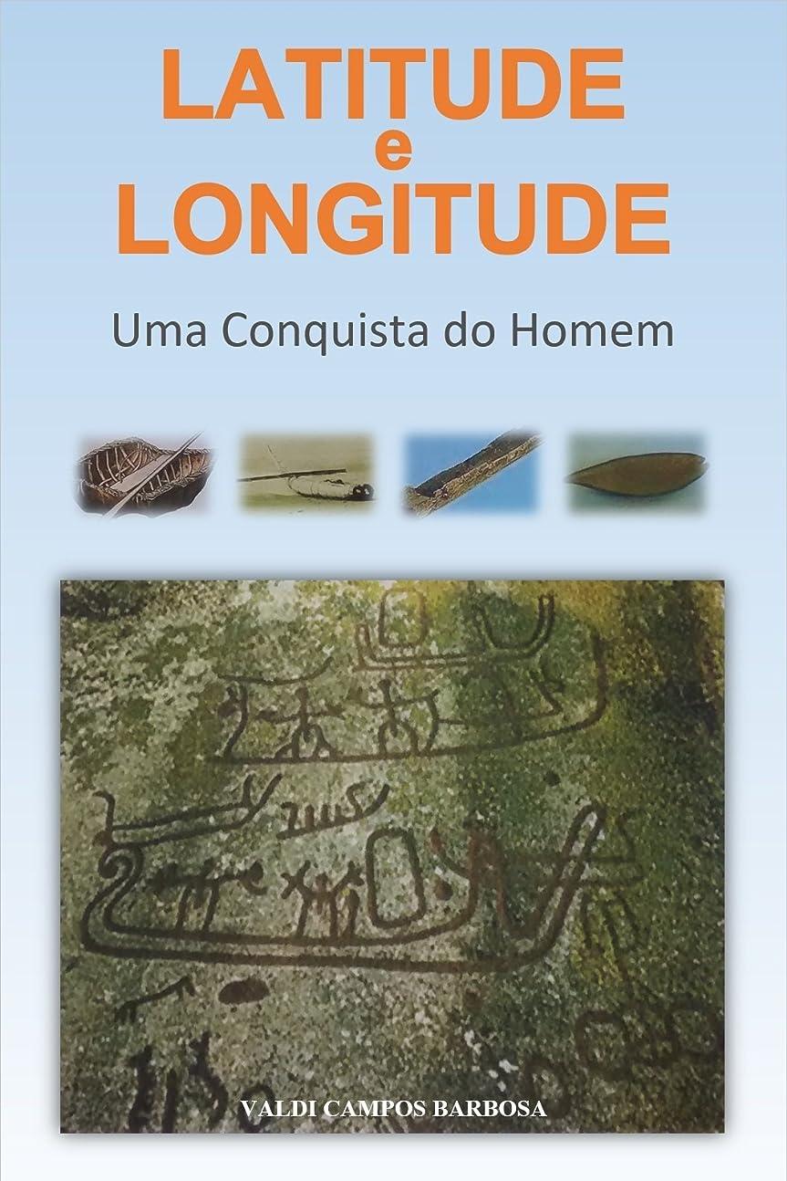 治安判事受粉する不運Latitude e Longitude: Uma Conquista do Homem (Portuguese Edition)