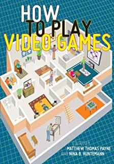 How to Play Video Games (User's Guides to Popular Culture)