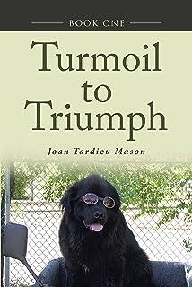 Turmoil to Triumph: Book One
