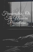 Frankenstein; Or, The Modern Pr - Mary Wollstonecraft Shelley