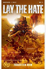 Lay the Hate (Forgotten Ruin Book 4) Kindle Edition
