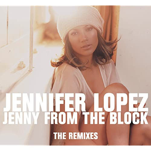 eaf06c79df Jenny From The Block - the Remixes [Clean] by Jennifer Lopez on ...