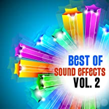 Best of Sound Effects. Royalty Free Sounds and Backing Loops for TV, Video, Youtube, DJ, Broadcasting and More, Vol. 2.