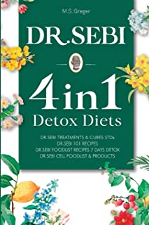 DR. SEBI 4 IN 1: Detox Diets, 101 Recipes, Cures, Treatments and Products