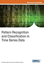 Pattern Recognition and Classification in Time Series Data (Advances in Computational Intelligence and Robotics)