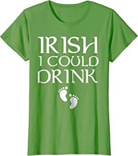 247403f0f87 Womens Irish I Could Drink - St Patricks Day Shirts For Pregnancy