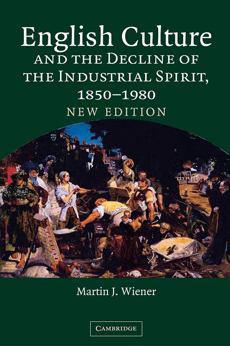 上へワーム複雑English Culture and the Decline of the Industrial Spirit, 1850-1980