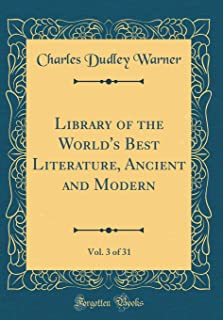 Library of the World's Best Literature, Ancient and Modern, Vol. 3 of 31 (Classic Reprint)