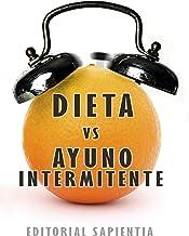 Dieta Vs. Ayuno intermitente: ¿Cuál es mejor para mi