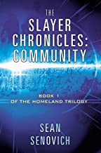 The Slayer Chronicles: Community: Book 1 of the Homeland Trilogy